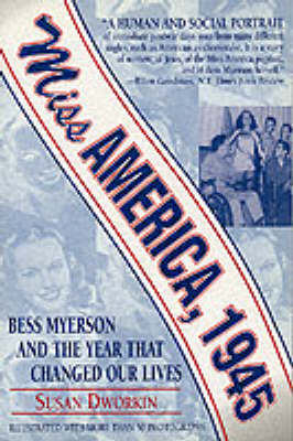 Miss America, 1945: Bess Myerson and the Year That Changed Our Lives