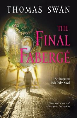 The Final Faberge: An Inspector Jack Oxby Novel