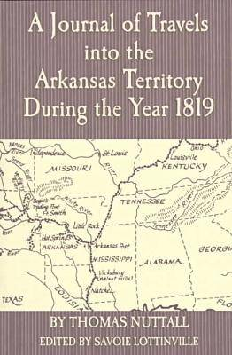 A Journal of Travels into the Arkansas Territory During the Year 1819