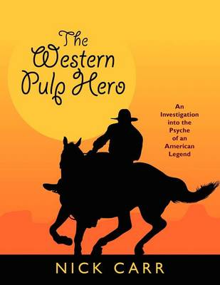 The Western Pulp Hero: An Investigation into the Psyche of an American Legend