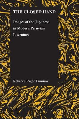 The Closed Hand: Images of the Japanese in Modern Peruvian Literature