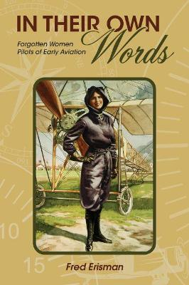 In Their Own Words: Forgotten Women Pilots of Early Aviation