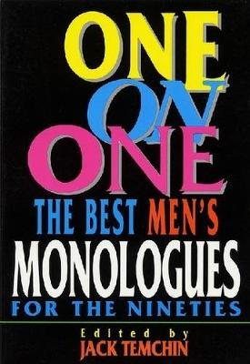 One on One: The Best Men's Monologues for the Nineties