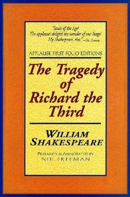 The Tragedy of Richard the Third: With the Landing of Earle Richmond, and the Battel at Bosworth Field