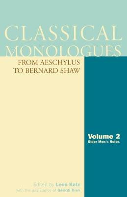Classical Monologues: From Aeschylus to Bernard Shaw : Older Men's Roles