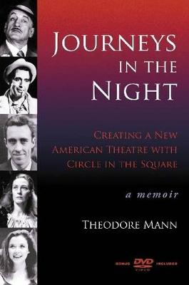 Journeys in the Night: Creating a New American Theatre with Circle in the Square : a Memoir