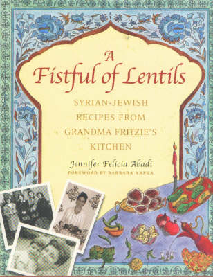 Fistful of Lentils: Syrian-Jewish Recipes from Grandma Fritzie's Kitchen