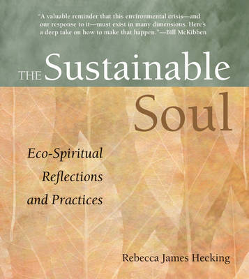 Sustainable Soul: Eco-Spiritual Reflections and Practices