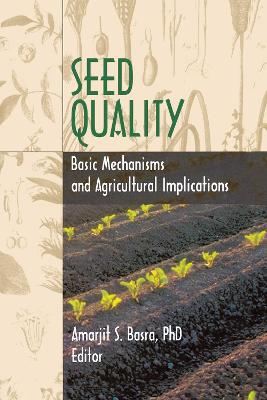 Seed Quality: Basic Mechanisms and Agricultural Implications