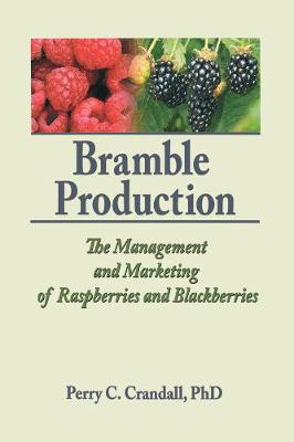 Bramble Production: The Management and Marketing of Raspberries and Blackberries