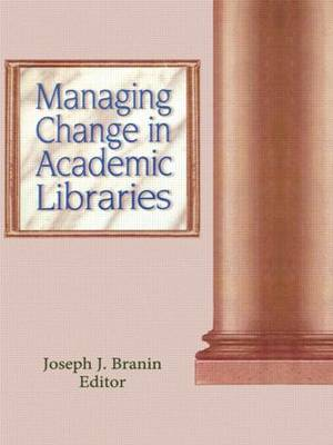 Managing Change in Academic Libraries