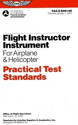 Flight Instructor Instrument for Airplane & Helicopter Practical Test Standards: Faa-S-8081-9c