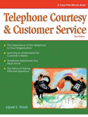 Telephone Courtesy and Customer Service: Achieving Interpersonal Impact in Business