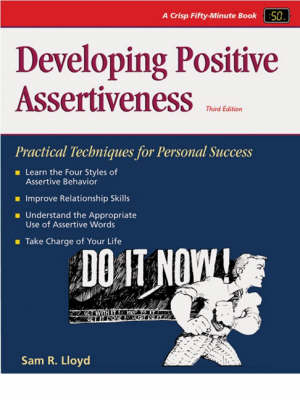 Developing Positive Assertiveness: Practical Techniques for Personal Success