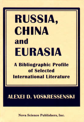 Russia, China & Eurasia: A Bibliographic Profile of Selected International Literature