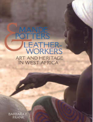 Mande Potters and Leatherworkers: Art and Heritage in West Africa