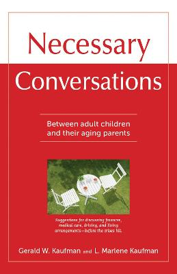 Necessary Conversations: Between Adult Children And Their Aging Parents