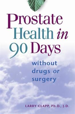 Prostate Health In 90 Days: Without Drugs or Surgery