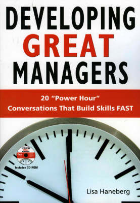 Developing Great Managers: 20 'Power Hour' Conversations That Build Skills Fast
