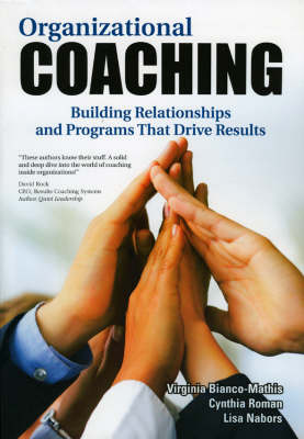 Organizational Coaching: Building Relationships, Processes, and Strategies That Drive Results