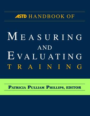ASTD Handbook of Measuring and Evaluating Training