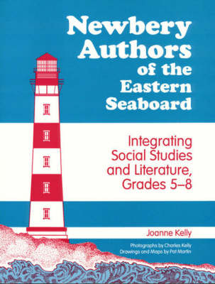 Newbery Authors of the Eastern Seaboard: Integrating Social Studies and Literature, Grades 5-8