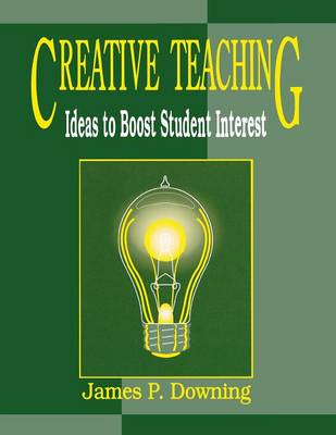 Creative Teaching: Ideas to Boost Student Interest