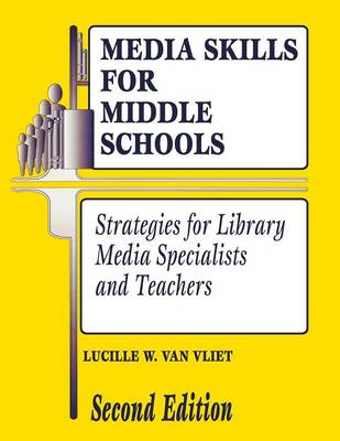 Media Skills for Middle Schools: Strategies for Library Media Specialists and Teachers, 2nd Edition