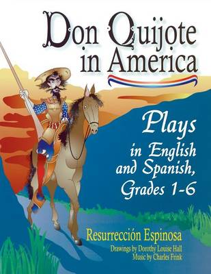 Don Quijote in America: Plays in English and Spanish, Grades 1-6