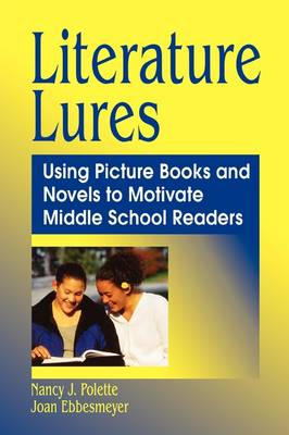 Literature Lures: Using Picture Books and Novels to Motivate Middle School Readers