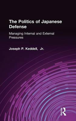 The Politics of Japanese Defense: Managing Internal and External Pressures