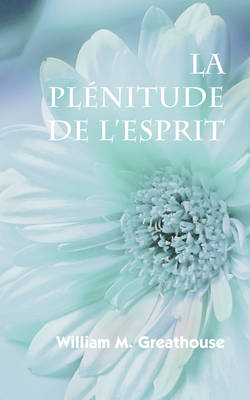 LA PLENITUDE DE L'ESPRIT (French: The Fullness of the Spirit)