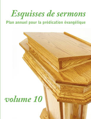 Esquisses de Sermons, Vol. 10 (French Edition)