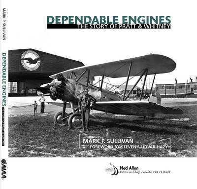 Dependable Engines: The Story of Pratt & Whitney