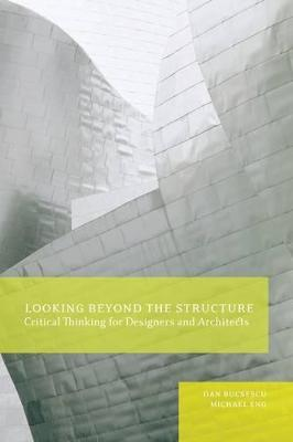 Looking Beyond the Structure: Critical Thinking for Designers and Architects