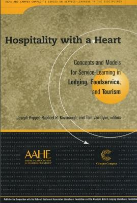 Hospitality with a Heart: Concepts and Models in Service-learning in Lodging, Foodservice, and Tourism