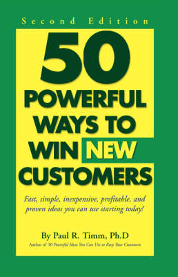 50 Ways to Win New Customers: Second Edition