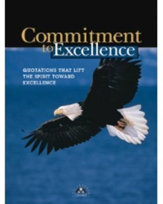 Commitment to Excellence: Quotations That Lift the Spirit Towards Excellence