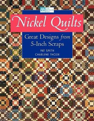 Nickel Quilts: Great Designs from 5-Inch Scraps