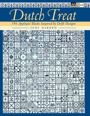 Dutch Treat: 196 Applique Blocks Inspired by Delft Designs