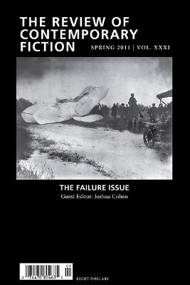 The Review of Contemporary Fiction: The Failure Issue: Volume XXXI, Part 1