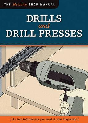 Drills and Drill Presses (Missing Shop Manual )