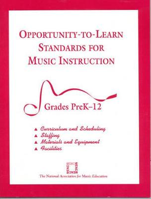 Opportunity-to-Learn Standards for Music Instruction: Grades PreK-12