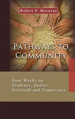 Pathways to Community: Four Weeks on Prudence, Justice and Temperance