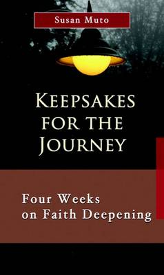 Keepsakes for the Journey: Four Weeks on Faith Deepening