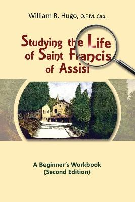 Studying the Life of Saint Francis of Assisi: A Beginner's Workbook