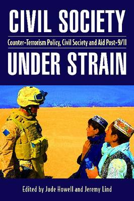 Civil Society Under Strain: Counter-terrorism Policy, Civil Society and Aid Post-9/11