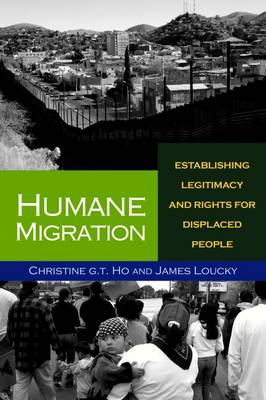 Humane Migration: Establishing Legitimacy and Rights for Displaced People