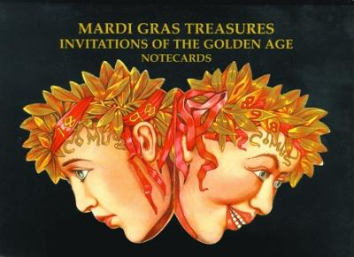 Mardi Gras Treasures: Invitations to the Golden Age Notecards