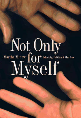 Not Only for Myself: Identity, Politics and the Law